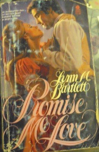 Promise Me Love: Bartlett, Lynn M.