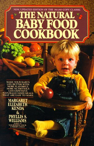 Natural Baby Food Cookbook (0380606402) by Kenda, Margaret E.; Williams, Phyllis