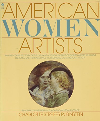 American Women Artists: From Early Indian Times To Now.: Rubinstein, Charlotte Streifer.