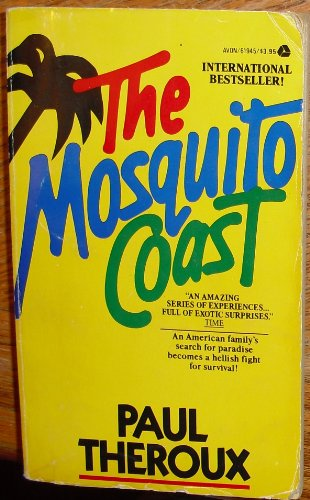 The Mosquito Coast: Theroux, Paul