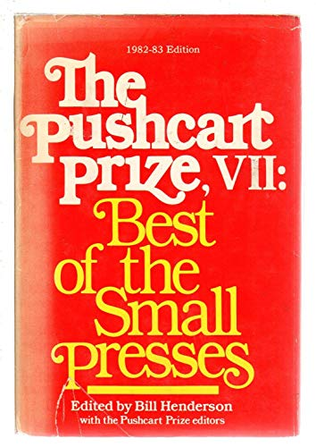 Pushcart Prize VII : Best of the Small Presses: Henderson, Bill (editor)
