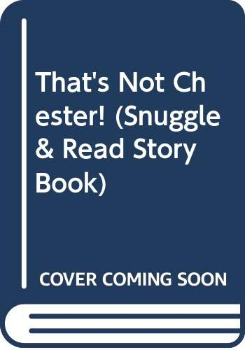 9780380630738: That's Not Chester! (Snuggle & Read Story Book)
