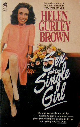 Sex and the Single Girl (0380640309) by Helen Gurley Brown
