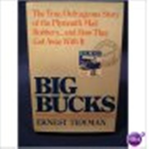 9780380649310: Big Bucks: The True, Outrageous Story of the Plymoth Mail Robbery and How They Got Away With It