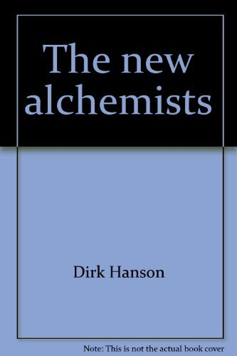 9780380658541: The new alchemists: Silicon Valley and the microelectronics revolution