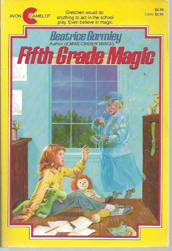 Fifth Grade Magic by Gormley, Beatrice; McCully,: Beatrice Gormley; Illustrator-Emily