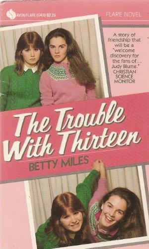 Trouble W/Thirteen: Miles, Betty