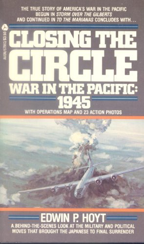 Closing the Circle: War in the Pacific; 1945: Hoyt, Edwin Palmer