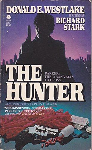 The Hunter: Westlake, Donald E. (writing as Richard Stark)