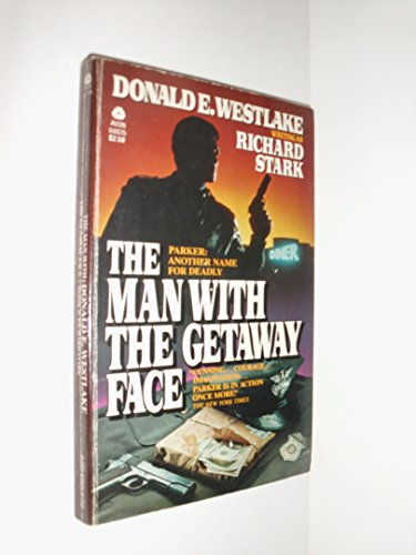 The Man with the Getaway Face: Westlake, Donald E.