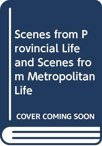 9780380693023: Scenes from Provincial Life and Scenes from Metropolitan Life