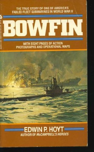 Bowfin; The Story of One of America's Fabled Fleet Submarines in World War II
