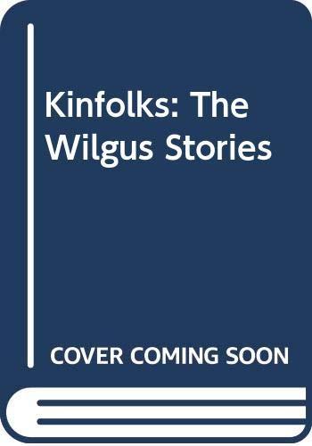 Kinfolks: The Wilgus Stories: Gurney Norman