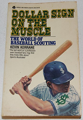 9780380699346: Dollar Sign on the Muscle: The World of Baseball Scouting