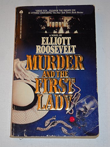 9780380699377: Murder and the First Lady (An Eleanor Roosevelt Mystery)