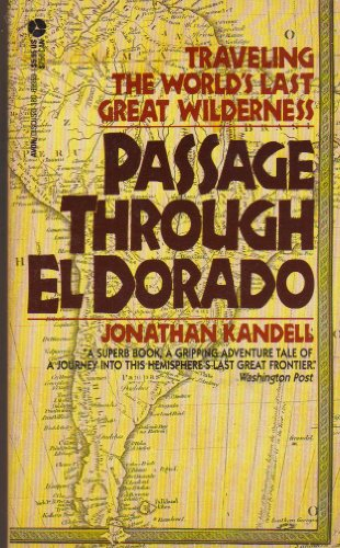 9780380699599: Passage Through El Dorado: Traveling the World's Last Great Wilderness