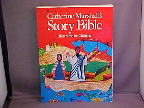 9780380699612: Catherine Marshall's Story Bible: Illustrated by Children