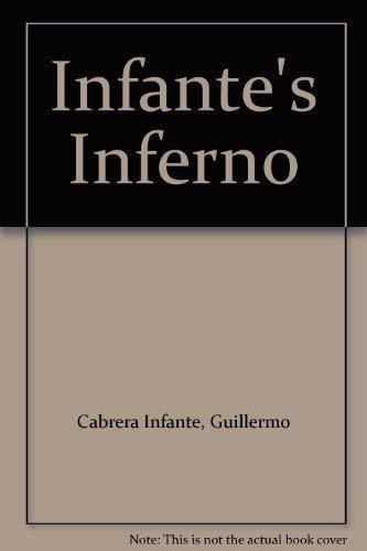 Infante's Inferno: Cabrera Infante, Guillermo