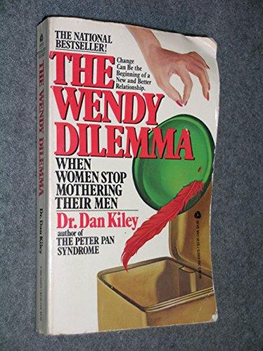 9780380699735: The Wendy Dilemma: When Women Stop Mothering Their Men