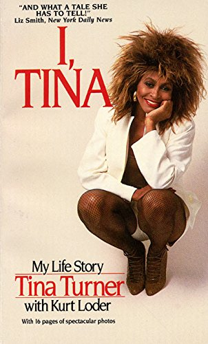 I, Tina. My Life Story. With Kurt Loder.