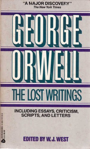 George Orwell: The Lost Writings: West, W. J.