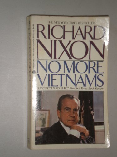 No More Vietnams: Nixon, Richard; Nixon, Richard, M.