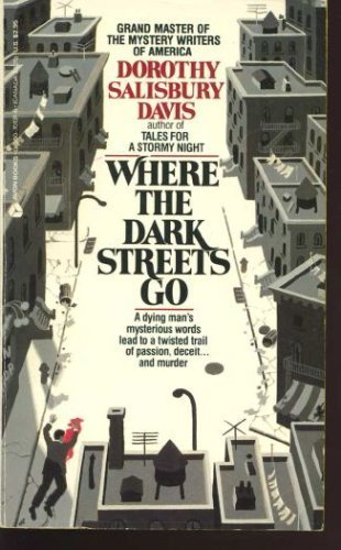 Where the Dark Streets Go: Davis, Dorothy Salisbury