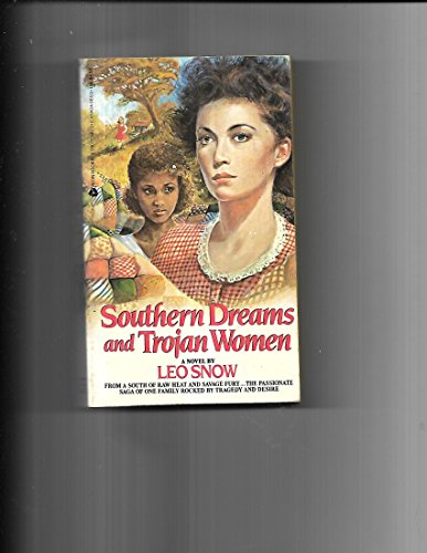 Southern Dreams and Trojan Women: Leo Snow