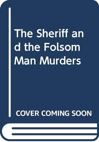 9780380703647: The Sheriff and the Folsom Man Murders