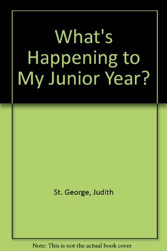 What's Happening to My Junior Year? (0380703769) by Judith St. George
