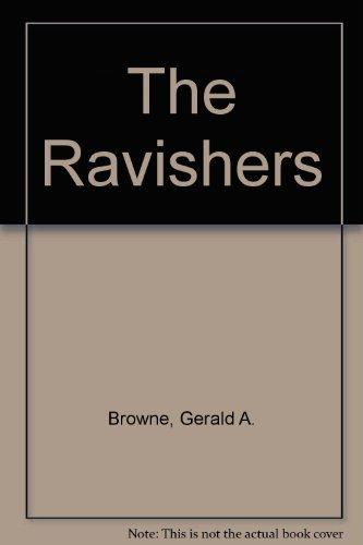 The Ravishers: Gerald A. Browne