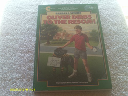 Oliver Dibbs to the Rescue!: Steiner, Barbara A.