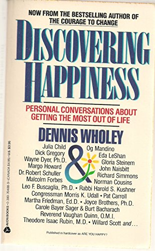 Discovering Happiness : Personal Conversations about Getting: Dennis Wholey