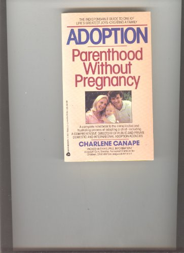 9780380705054: Adoption: Parenthood Without Pregnancy