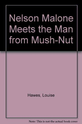 9780380705085: Nelson Malone Meets the Man from Mush-Nut