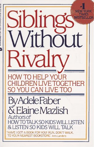 9780380705276: Siblings Without Rivalry: How to Help Your Children Live Together So You Can Live Too