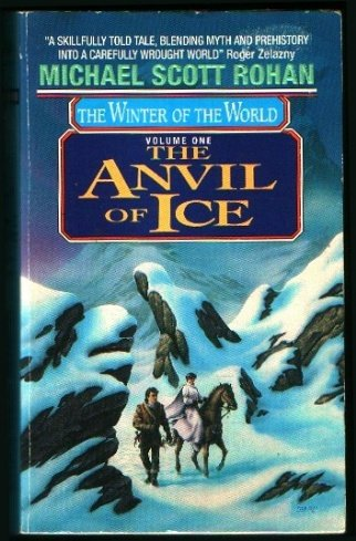 9780380705474: The Anvil of Ice (Winter of the World, Vol 1)
