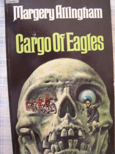 Cargo of Eagles: Margery Allingham