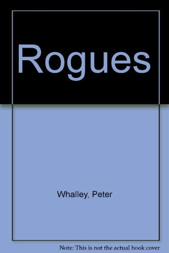 Rogues: Whalley, Peter