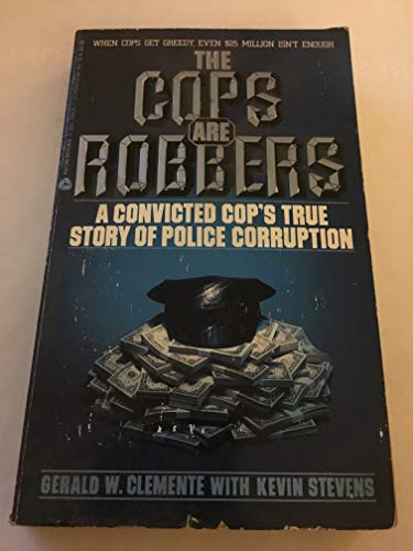 The Cops Are Robbers: Gerald W. Clemente and Kevin Stevens