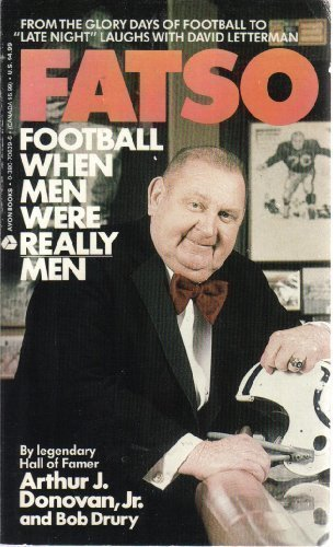 Fatso: Football When Men Were Really Men: Arthur J. Donovan
