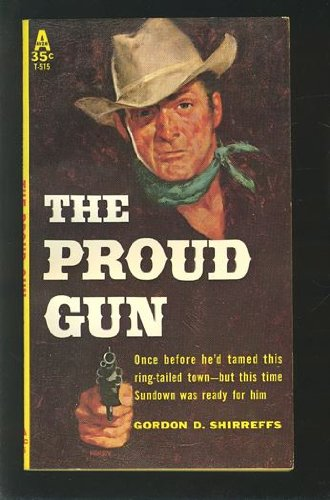 The Proud Gun (9780380706419) by Gordon D. Shirreffs