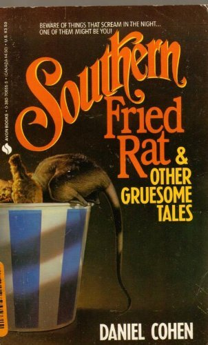 Southern Fried Rat and Other Gruesome Tales: Cohen, Daniel
