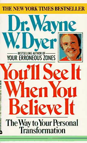 9780380706587: You'll See It When You Believe It:  The Way to Your Personal Transformation