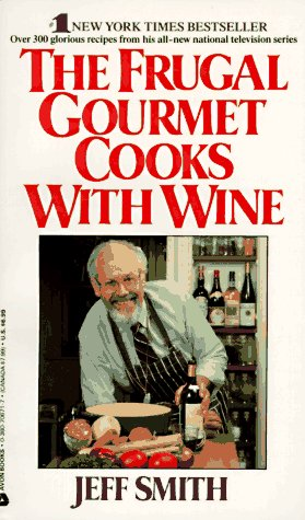 9780380706716: Frugal Gourmet Cooks with Wine
