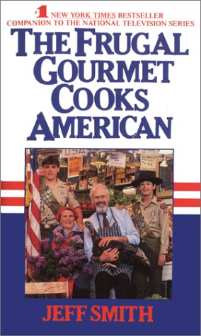 9780380706723: The Frugal Gourmet Cooks American