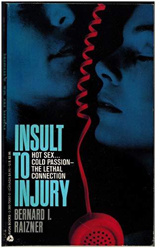Insult to Injury: Raizner, Bernard I.