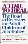 9780380707225: A Time to Heal: The Road to Recovery for Adult Children of Alcoholics