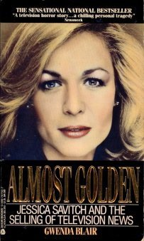 9780380707522: Almost Golden: Jessica Savitch and the Selling of Television News