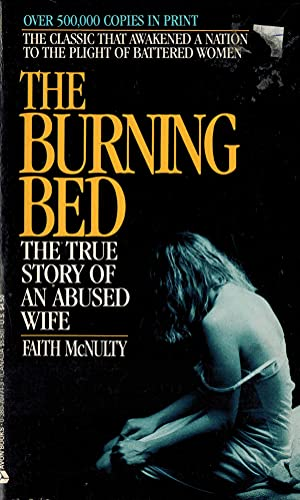 The Burning Bed: The True Story of an Abused Wife: McNulty, Faith